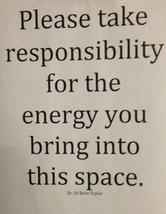 """❥ """"Please take responsibility for your energy you bring into this space."""" ☀ (....really wise quote from Oprah!)"""