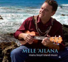 Mele 'Ailana - Manu Boyd Island Music  Manu Boyd