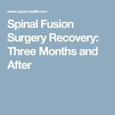 Spinal Fusion Surgery Recovery: Three Months and After Spinal Stenosis Surgery, Cervical Spinal Stenosis, Scoliosis Surgery, Spinal Fusion Surgery, Cervical Disc, Neck Surgery, Scoliosis Exercises, Spine Surgery, Cervical Spondylosis