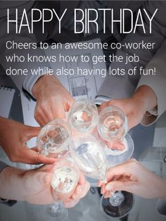 Send Free To an Awesome Co-Worker - Happy Birthday Wishes Card to Loved Ones on Birthday & Greeting Cards by Davia. It's free, and you also can use your own customized birthday calendar and birthday reminders. Happy Birthday Coworker, Birthday Message For Boss, Happy Birthday Cheers, Boss Birthday, Happy Birthday Wishes Cards, Birthday Wishes Messages, Birthday Reminder, Birthday Card Sayings, Best Birthday Wishes