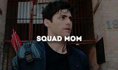 Squad Mom ...  Perfect description of the boy, LOL ...   alexander 'alec' lightwood, the mortal instruments