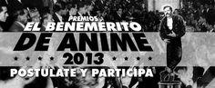 Cresta Metálica Producciones » Premios EL BENEMERITO DE ÁNIME 2013 ¡POSTÚLATE!