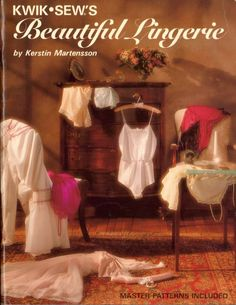 Kwik Sew's Beautiful Lingerie by Kerstin Martensson, Master Patterns included, 80 pages, Colour Photos, Soft Cover Book Lingerie Patterns, Sewing Lingerie, Teddy Lingerie, Women Lingerie, Vintage Lingerie, Kwik Sew Patterns, Bra Pattern, Book Crafts, Craft Books