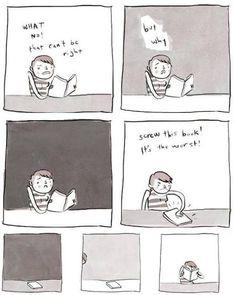"""""""QUOI ? NON ! C'est pas possible !"""" """"Mais pourquoi ?"""" """"Marre de ce livre ! Il est nul !"""" """"..."""""""