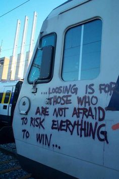 graffquotes:  Losing is for those who are not afraid to risk everything to win…
