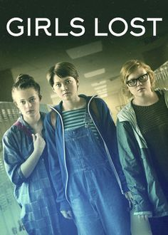 Girls Lost (2015) - After they're bullied at school, three teenage girls wonder if it's better to be a boy, then get their wish thanks to the nectar of a magical flower.