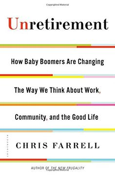 Unretirement: How Baby Boomers are Changing the Way We Think About Work, Community, and the Good Life by Chris Farrell http://www.amazon.com/dp/1620401576/ref=cm_sw_r_pi_dp_mGPqvb1AJW8JE