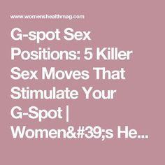 G-spot Sex Positions: 5 Killer Sex Moves That Stimulate Your G-Spot | Women's Health