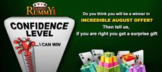 """Check your CONFIDENCE LEVEL WITH CLASSICRUMMY !!!  Do you think you will be a winner in the """"INCREDIBLE AUGUST OFFER"""" Then tell us,if you are right you will get a surprise gift  Don't miss the gift....  https://www.classicrummy.com/online-rummy-promotions/rummy-incredible-august?link_name=CR-12"""