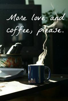 More love and coffee, please