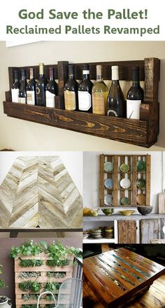 Website full of ideas for reclaimed Pallets. Top picture for plants instead of wine and create a rolling pallet to put larger plants on to lift them off the ground.