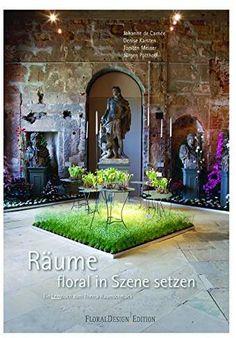 Räume floral in Szene setzen: Ein Lernbuch zum Thema Raumschmuck Life Is A Journey, Ikebana, Floral Arrangements, Sidewalk, Outdoor Structures, Book, Flowers, Design, Inspiration