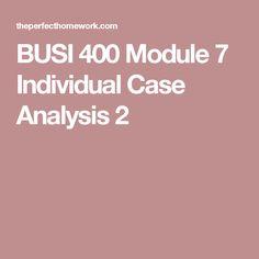 BUSI 400 Module 7 Individual Case Analysis 2