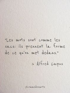 Les mots sont comme les sacs: ils prennent la forme de ce qu'on met dedans. #citation Alfred #Capus #citationdujour #penséepositive #proverbe #commedesmots