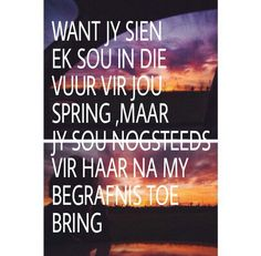 Afrikaanse Quotes, Qoutes, Feels, Quotations, Quotes, Quote, Shut Up Quotes, True Words