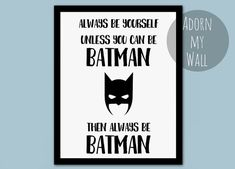 Always be yourself unless you can be batman van AdornMyWall op Etsy