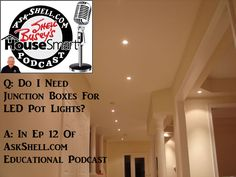Q: Do I need a junction box when installing LED Pot Lights?