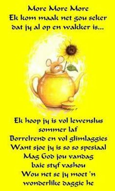 More more more Good Morning Wishes, Good Morning Quotes, Evening Greetings, Afrikaanse Quotes, Goeie More, Morning Inspiration, Strong Quotes, Good Thoughts, Poems