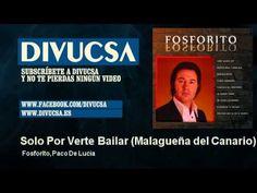 Fosforito, Paco De Lucía - Solo Por Verte Bailar - Malagueña del Canario