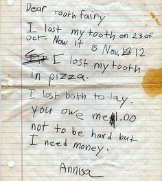 A Tooth Fairy's tardy work week was also brought into question by a little girl named Annisa