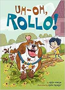KISS THE BOOK Jr.:  Uh-Oh, Rollo! by Reed Duncan, illustrated by Keith Frawley. EARLY READER. Penguin Workshop, 2019. $10. 9781524792435  BUYING ADVISORY: EL (K-3) - ADVISABLE  AUDIENCE APPEAL: HIGH