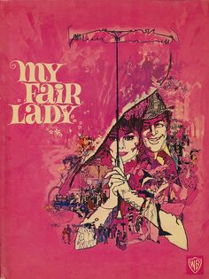 My Fair Lady. One of my favorite musicals...great love story...and even better costumes!!!