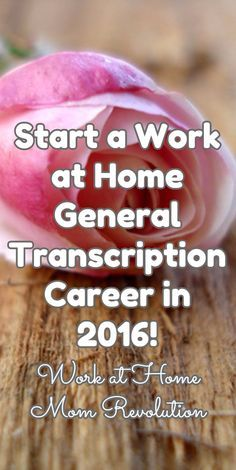 Start a Work at Home General Transcription Career in 2016! / Work at Home Mom Revolution