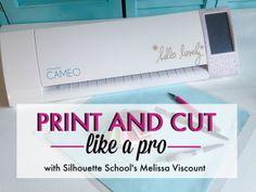Print & Cut Like a Pro - Melissa Viscount Class