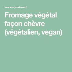 Fromage végétal façon chèvre (végétalien, vegan)