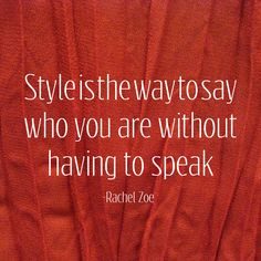 #style is the way to say who you are without having to speak  #rachelzoe #beyourself #beunique