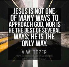 Jesus said it Himself
