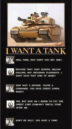I Want A Tank....hmmmm, thinkin i have reason to apply for credit card now ;-)