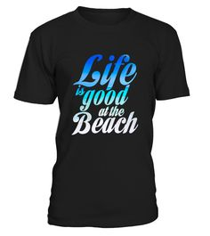 Life is good at the Beach   => Check out this shirt by clicking the image, have fun :) Please tag, repin & share with your friends who would love it. #badminton #badmintonshirt #badmintonquotes #hoodie #ideas #image #photo #shirt #tshirt #sweatshirt #tee #gift #perfectgift #birthday #Christmas
