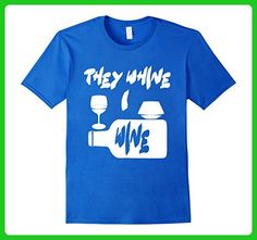 Mens Funny T-shirt They Whine I Wine Shirt Small Royal Blue - Food and drink shirts (*Amazon Partner-Link)