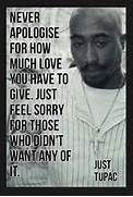 Pinner Said --> I SWEAR this looks like a older TUPAC.<-- I might have to agree just a lil bit Tupac Love Quotes, Badass Quotes, Real Quotes, Wise Quotes, Words Quotes, Quotes To Live By, Inspirational Quotes, Sayings, Lyric Quotes