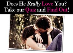 """Not sure how much he loves you?  Find out with this """"Does He Love Me"""" quiz now..."""