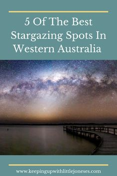 5 incredible stargazing destinations in Western Australia - where to head for perfectly clear, dark skies and how to find the Milky Way Western Australia, Australia Travel, Family Adventure, Adventure Travel, Travel With Kids, Family Travel, Australian Road Trip, Family Road Trips, Amazing Destinations