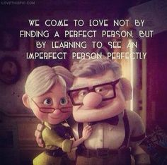 We Come to Love love perfect person see instagram learning instagram pictures instagram graphics perfectly finding imperfect