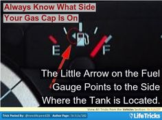 Always forget which side of your vehicle the gas cap is on? The little arrow on the fuel gauge points to the side where the tank is located.