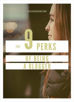 The 9 Perks of Being a Blogger