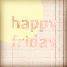 ¡Happy friday!Esperando que llegue el final del día para disfrutar del comienzo del fin de semana ¡Buenos día!