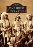 Pine Ridge Reservation, South Dakota (Images of America Series) by Donovin Arleigh Sprague