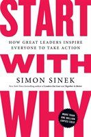 Start with Why: How Great Leaders Inspire Everyone to Take Action Paperback Ric. : Start with Why: How Great Leaders Inspire Everyone to Take Action Paperback Riches Builders Steve Wozniak, Simon Sinek Books, Simon Sinek Why, Steve Jobs, Highly Effective People, Andrew Carnegie, Stephen Covey, Richard Branson, Martin Luther King