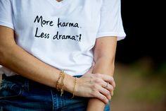 More karma. Less drama.