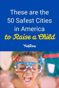 These Are the 50 Safest Cities in America to Raise a Child Crime Data, Parenting Advice, Raising, Children, Kids, Cities, America, Usa, Young Children