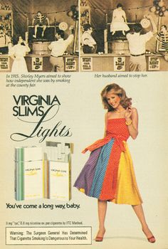 Oh dear ... the Virginia Slims menthol were my cigarettes of choice back in the '60s & early '70s! :o