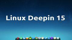 Linux Deepin OS 15 bonita y funcional | Linux OS Deepin 15 beautiful and functional | #Linux #Deepin #OS #15