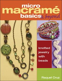 Create easy, colorful micro-macrame jewelry! $21.99