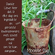 Afrikaanse Quotes, Goeie More, Good Morning Wishes, Verses, Religion, Scriptures, Religious Education, Faith