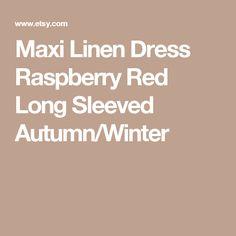 Maxi Linen Dress Raspberry Red Long Sleeved Autumn/Winter